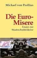 Michael von Prollius: Die Euro-Misere