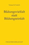 Tomasz M. Froelich: Bildungsvielfalt statt Bildungseinfalt