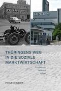 Thüringens Weg in die Soziale Marktwirtschaft