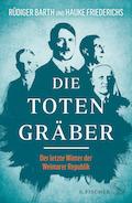 Die Totengräber der Weimarer Republik