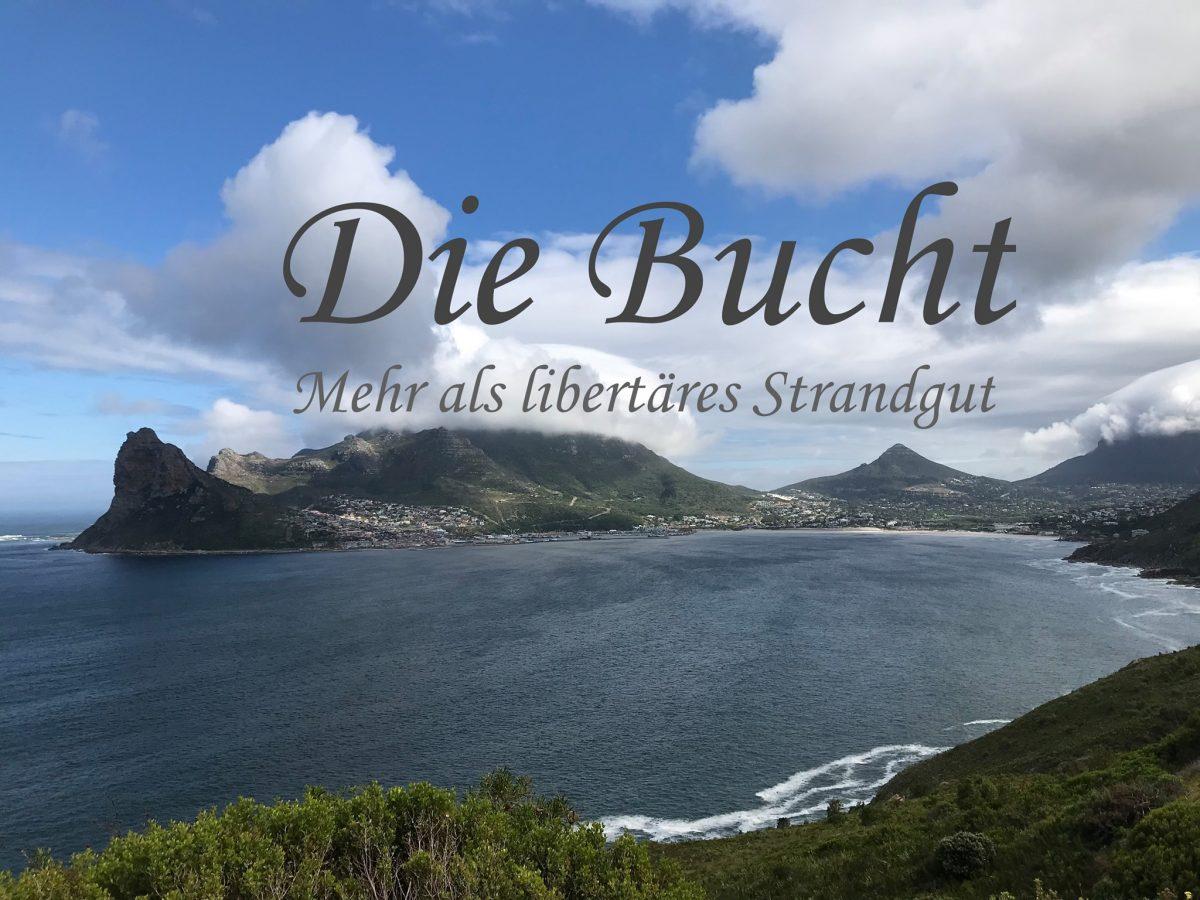 Die Bucht – mehr als libertäres Strandgut