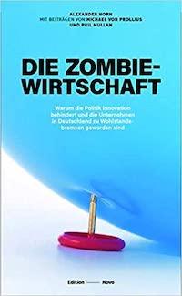 Zombiewirtschaft: vom Tod der Marktwirtschaft durch Stabilisierung