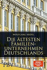 Familien-Unternehmen: Rückgrat der deutschen Wirtschaft seit Jahrhunderten