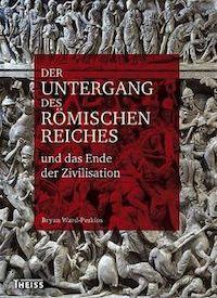 Der Untergang des Römischen Reiches hatte ökonomische Gründe
