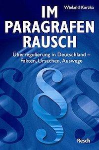 Deutschland im Paragraphenrausch (W. Kurzka)